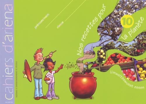 Cahier d'ariena n°10 –  Nos recettes pour la planète