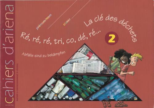Cahier d'ariena n°2 –  Ré, ré,ré,tri,co,dé,ré… La clé des déchets
