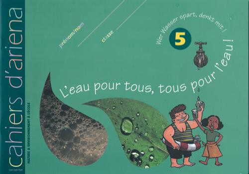 Cahier d'ariena n°5 – L'eau pour tous, tous pour l'eau !