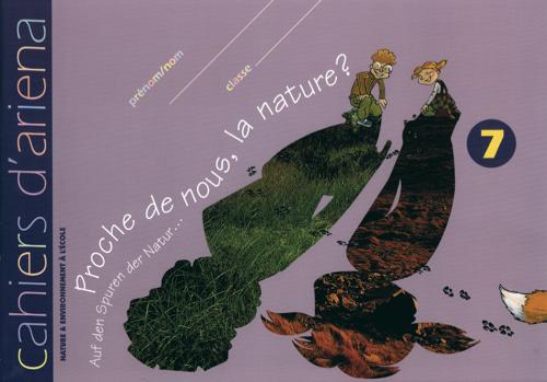 Cahier d'ariena n°7 – Proche de nous la nature ?
