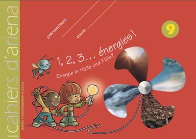 Cahier d'ariena n°9  1,2,3… énergies! (disponible en version numérique)