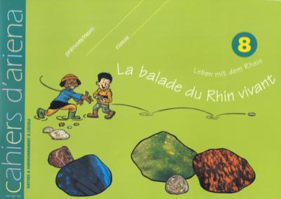 Cahier d'ariena n°8  La balade du Rhin vivant