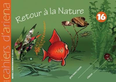 Cahier d'ariena n°16 –  Retour à la nature (disponible en version numérique interactive)